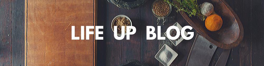 LIFE UP Blog
